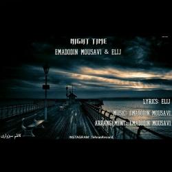 دانلود آهنگ جدید عمادالدین موسوی و الی جی  نایت تایم با کیفیت بالا