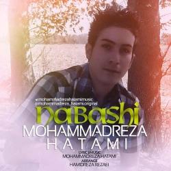 دانلود آهنگ جدید محمدرضا حاتمی  نباشی با کیفیت بالا