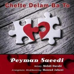 دانلود آهنگ جدید پیمان سعیدی  چفت دلم با تو با کیفیت بالا