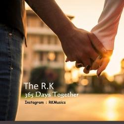 دانلود آهنگ جدید بی کلام The R.K  ۳۶۵ Days Together با کیفیت بالا