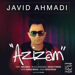 دانلود آهنگ جدید جاوید احمدی  عزیزم با کیفیت بالا